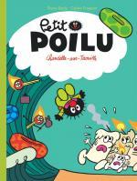De la BD intelligente pour les Tout-petits, mais pas que.  Petit Poilu 21 – Chandelle-sur-Trouille