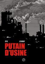 Putain d'Usine, une réédition de l'adaptation en BD d'Efix chez Original Watts!