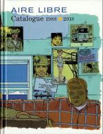 Trente ans de chefs-d'œuvre. Aire Libre Catalogue 1988-2018