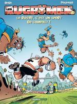 Chaussez vos protège-dents.  Les Rugbymen 16 – Le rugby, c'est un sport de compact !