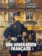 La marche inéluctable de l'Histoire.  Une génération française 5 – Vichy-capitale